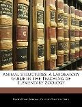 Animal Structures: A Laboratory Guide in the Teaching of Elementary Zoology