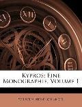 Kypros: Eine Monographie, Volume 1 (German Edition)