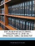 Die Ausdehnungslehre. Vollstandig Und in Strenger Form Bearbeitet (German Edition)