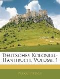 Deutsches Kolonial-Handbuch, Volume 1 (German Edition)
