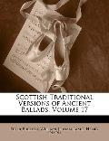 Scottish Traditional Versions of Ancient Ballads, Volume 17