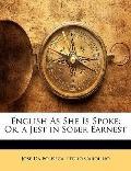 English As She Is Spoke: Or, a Jest in Sober Earnest