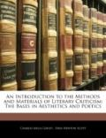 An Introduction to the Methods and Materials of Literary Criticism: The Bases in Aesthetics ...