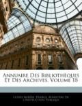 Annuaire Des Bibliothques Et Des Archives, Volume 18 (French Edition)