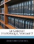 Le Cabinet Historique, Volume 5 (French Edition)