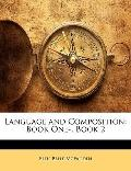 Language and Composition: Book One-, Book 2