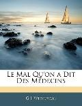 Le Mal Qu'on a Dit Des Medecins (French Edition)