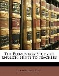 Elementary Study of English : Hints to Teachers