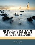 Hendrik Maude: Bijdrage Tot De Kennis Der Noord-Nederlandsche Mystiek (Dutch Edition)
