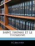 Saint Thomas Et Le Thomisme (French Edition)