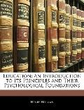 Education: An Introduction to Its Principles and Their Psychological Foundations