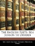 The English Poets: Ben Jonson to Dryden