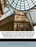 The Craftsman: An Illustrated Monthly Magazine in the Interest of Better Art, Better Work, a...