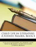 Child Life in Literature: A Fourth Reader, Book 4