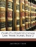 Cases On Constitutional Law: With Notes, Part 2