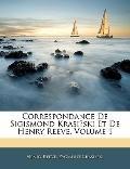 Correspondance De Sigismond Krasinski Et De Henry Reeve, Volume 1 (French Edition)