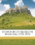 A Century of American Medicine, 1776-1876