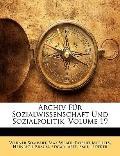 Archiv Fr Sozialwissenschaft Und Sozialpolitik, Volume 19 (German Edition)