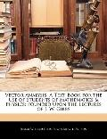 Vector Analysis: A Text-Book for the Use of Students of Mathematics & Physics: Founded Upon ...