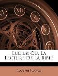 Lucile: Ou, La Lecture De La Bible (French Edition)