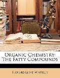 Organic Chemistry: The Fatty Compounds