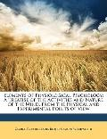 Elements of Physiological Psychology: A Treatise of the Activities and Nature of the Mind, f...