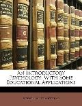 An Introductory Psychology: With Some Educational Applications