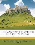 The Garden of Florence: And Other Poems
