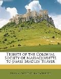 Tribute of the Colonial Society of Massachusetts to James Bradley Thayer