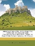 Medical Chemistry: Including the Outlines of Organic and Physiological Chemistry : Based in ...