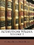Altdeutsche Wlder, Volume 1 (German Edition)