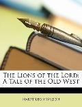 The Lions of the Lord: A Tale of the Old West