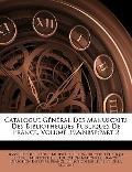 Catalogue Gnral Des Manuscrits Des Bibliothques Publiques De France, Volume 39,part 2 (Frenc...