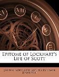 Epitome of Lockhart's Life of Scott