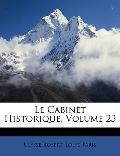 Le Cabinet Historique, Volume 23 (French Edition)