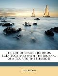 Life of Samuel Johnson, Ll D Together with the Journal of a Tour to the Hebrides