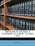The Rose of Sharon: A Religious Souvenir, Volume 1845