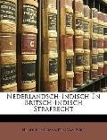Nederlandsch-Indisch En Britsch-Indisch Strafrecht (Dutch Edition)