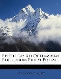 Epistolae: Ad Optimarum Editionum Fidem Editae.. (Latin Edition)