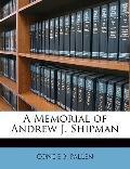 Memorial of Andrew J Shipman