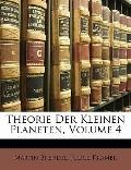 Theorie Der Kleinen Planeten, Volume 4 (German Edition)
