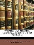Western Law Reporter (Canada) and Index-Digest, Volume 13