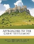 Approaches to the Great Settlement