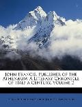 John Francis, Publisher of the Athenum: A Literary Chronicle of Half a Century, Volume 2