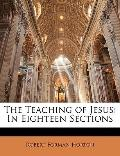Teaching of Jesus : In Eighteen Sections