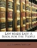 Law Made Easy : A Book for the People