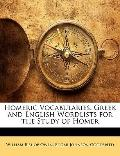 Homeric Vocabularies : Greek and English Wordlists for the Study of Homer
