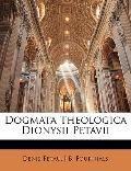 Dogmata Theologica Dionysii Petavii (Latin Edition)