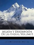 Milicia Y Descripcin De Las Indias, Volume 8 (Spanish Edition)