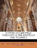 History of Christian Theology in the Apostolic Age